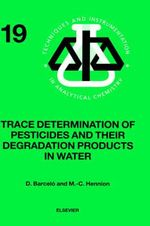Trace Determination of Pesticides and Their Degradation Products in Water - Damia Barcelo