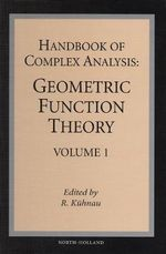 Handbook of Complex Analysis: v. 1 : Geometric Function Theory