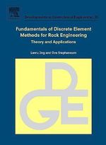 Fundamentals of Discrete Element Methods for Rock Engineering : Theory and Applications - Lanru Jing