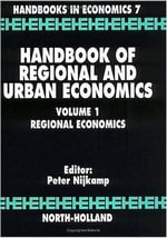 Handbook of Regional and Urban Economics : Regional Economics v. 1