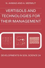 Vertisols and Technologies for Their Management : Developments in Geotechnical Engineering