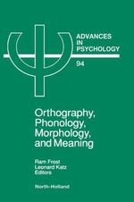 Orthography, Phonology, Morphology and Meaning : Orthography, Phonology, Morphology and Meaning