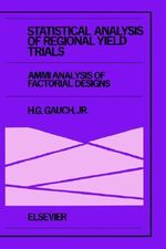 Statistical Analysis of Regional Yield Trials : AMMI Analysis of Factorial Designs