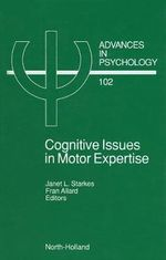 Cognitive Issues in Motor Expertise : Cognitive Issues in Motor Expertise