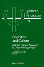 Cognition and Culture : A Cross-Cultural Approach to Cognitive Psychology