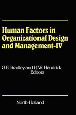 Human Factors in Organizational Design and Management - IV : Development, Introduction and Use of New Technology - Challenges for Human Organization and Human Resource Development in a Changing World