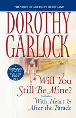 Will You Still be Mine? - Dorothy Garlock