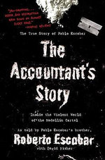 The Accountant's Story : Inside the Violent World of the Medellin Cartel - Roberto Escobar