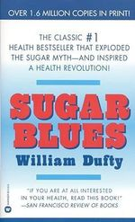Sugar Blues : The Proven Programme to Fix Your Flying Fears - William Dufty
