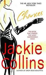 Chances : Lucky Santangelo Series - Jackie Collins