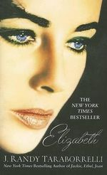 Elizabeth - J Randy Taraborrelli