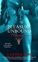 Pleasure Unbound : A Demonica Novel : Book 1 - Larissa Ione
