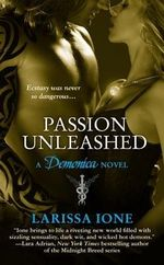 Passion Unleashed : A Demonica Novel : Book 3 - Larissa Ione