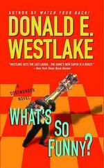 What's So Funny? - Donald E Westlake