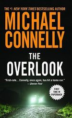 The Overlook : Detective Harry Bosch Series : Book 13 - Michael Connelly