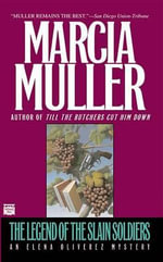 The Legend of the Slain Soldiers - Marcia Muller