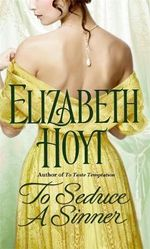 To Seduce a Sinner: Legend of the Four Soldiers 2 : Legend of the Four Soldiers 2 - Elizabeth Hoyt