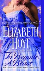 To Beguile a Beast :  Legend Of The Four Soldiers Series Book 4 - Elizabeth Hoyt