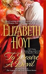 To Desire A Devil : Legend Of The Four Soldiers Series Book 4 :  Legend Of The Four Soldiers Series Book 4 - Elizabeth Hoyt