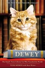 Dewey : The Small-Town Library Cat Who Touched the World :  The Small-Town Library Cat Who Touched the World - Vicky Myron