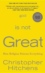 God Is Not Great : How Religion Poisons Everything - Christopher Hitchens