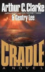 Cradle : A Novel - Arthur Charles Clarke
