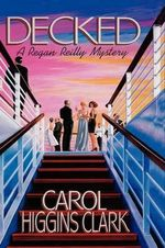 Decked : Regan Reilly Series : Book 1 - Carol Higgins Clark