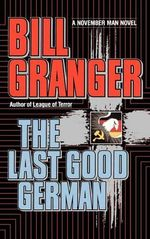 THE Last Good German - Bill Granger