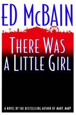 There Was a Little Girl - Ed McBain