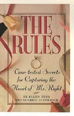 The Rules :  Time-Tested Secrets for Capturing the Heart of Mr. Right - Ellen Fein