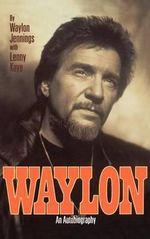 Waylon : An Autobiography - Waylon Jennings