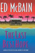 The Last Best Hope : Matthew Hope Mysteries (Paperback) - Ed McBain