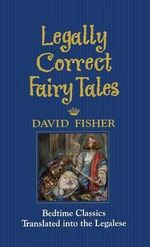 Legally Correct Fairy Tales : To the North Pole by Sled, Balloon, Airplane and N... - David Fisher