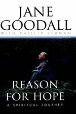 Reasons for Hope : a Spiritual Journey - Jane Goodall