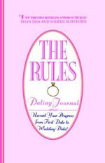 The Rules (TM) Dating Journal :  Record Your Progress from First Date to Wedding Date - Ellen Fein