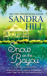 Snow on the Bayou : A Tante Lulu Adventure - Sandra Hill