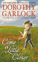 Come a Little Closer - Dorothy Garlock