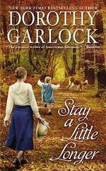 Stay a Little Longer - Dorothy Garlock