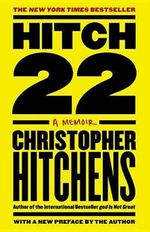 Hitch-22 : A Memoir - Christopher Hitchens