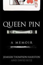 Queen Pin - Jemeker Thompson-Hairston
