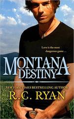 Montana Destiny - R C Ryan