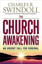 The Church Awakening : An Urgent Call for Renewal - Dr Charles R Swindoll
