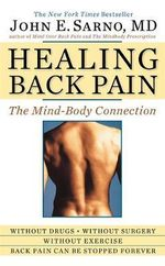 Healing Back Pain : The Mind- Body Connection - John E. Sarno