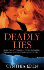Deadly Lies : Deadly (Paperback) - Cynthia Eden