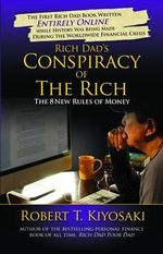 Rich Dad's Conspiracy of the Rich : The 8 New Rules of Money - Robert T. Kiyosaki