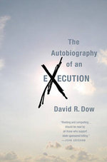 The Autobiography of an Execution : How Judicial Activism Makes America Great - David R Dow