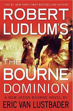 Robert Ludlum's The Bourne Dominion - Eric Van Lustbader