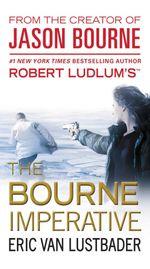 The Bourne Imperative : Jason Bourne Series: Book 10 - Eric Van Lustbader
