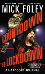 Countdown to Lockdown : A Hardcore Journal - Mick Foley