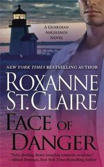 Face of Danger : Guardian Angelinos Series :  Book 3 - Roxanne St Claire